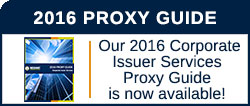 Our 2016 Corporate Issuer Services Proxy Guide is now available